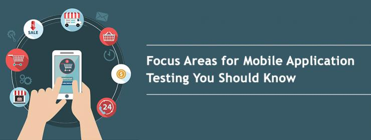 Focus Areas for Mobile Application Testing