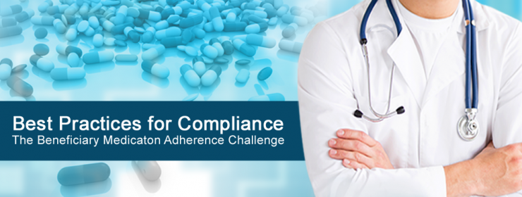 Best Practices to Face the Beneficiary Medication Adherence Challenge