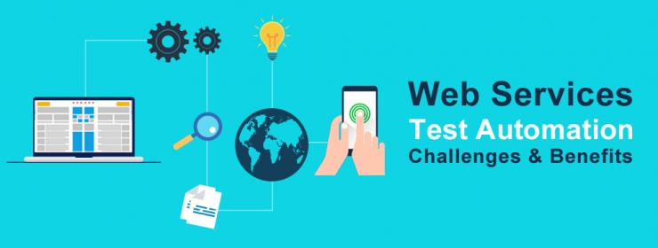 Web Services Test Automation - Challenges & Benefits
