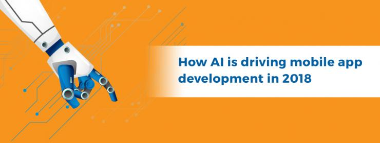 How AI is driving mobile app development in 2018